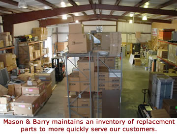 Mason & Barry maintains an inventory of replacement parts to more quickly serve our customers.